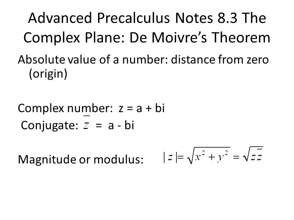 Advanced Precalculus Notes 8.3 The Complex Plane: De Moivre's Theorem