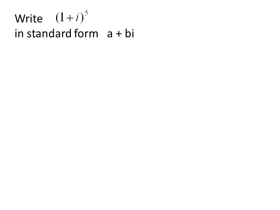 Write in standard form a + bi
