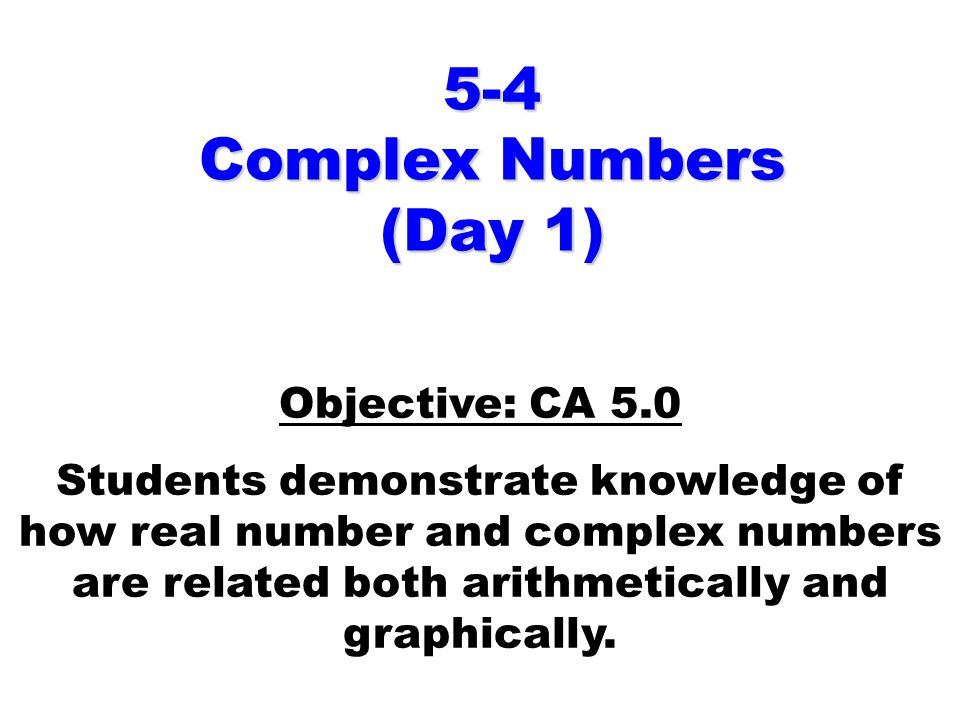 5-4 Complex Numbers (Day 1)