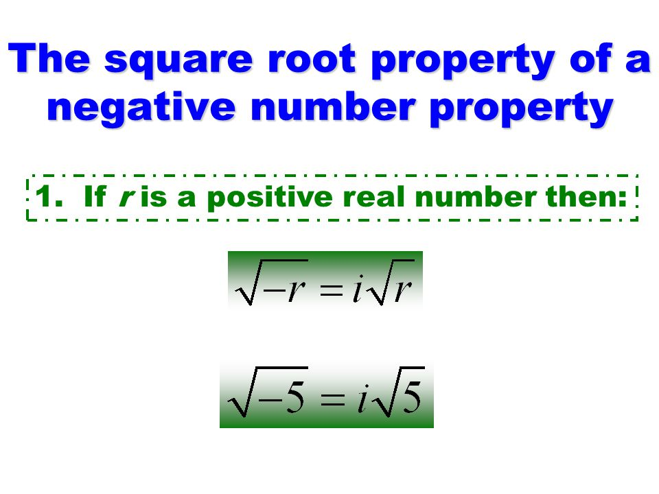 The square root property of a negative number property