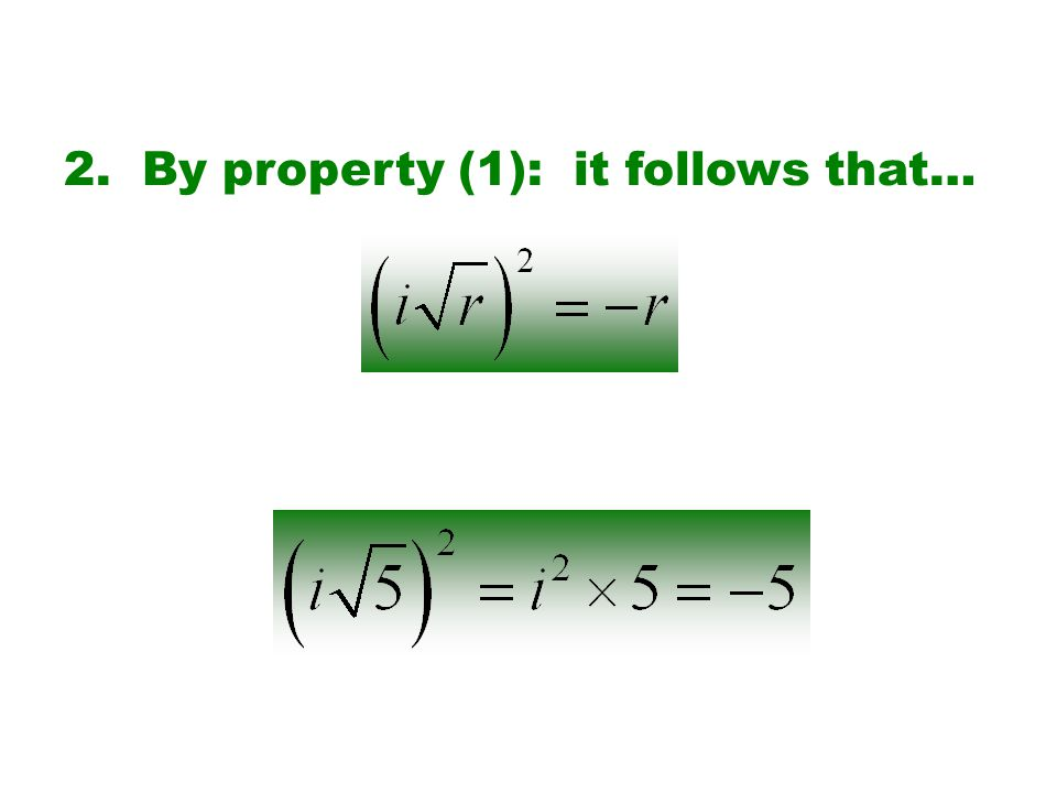 2. By property (1): it follows that…