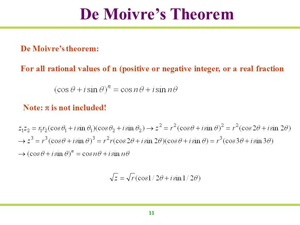 De Moivre's Theorem De Moivre's theorem:
