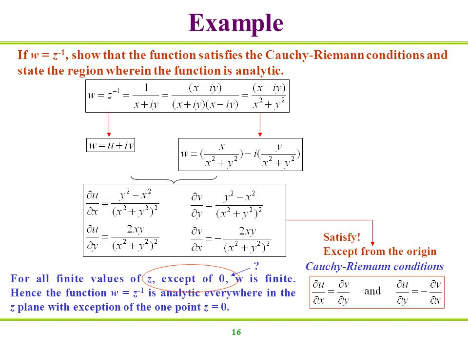Example If w = z-1, show that the function satisfies the Cauchy-Riemann conditions and. state the region wherein the function is analytic.