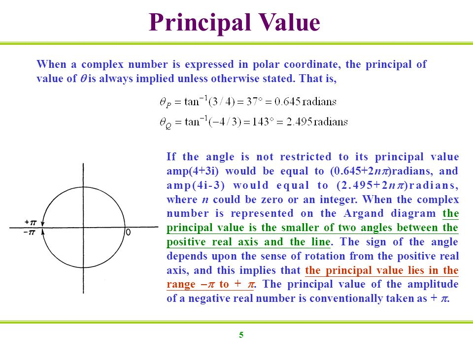 Principal Value When a complex number is expressed in polar coordinate, the principal of.