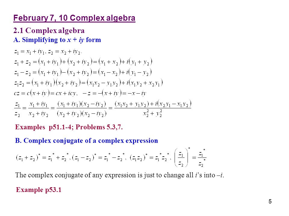 February 7, 10 Complex algebra 2.1 Complex algebra