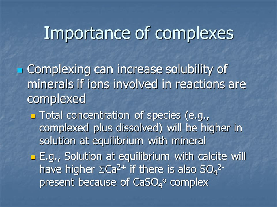 Importance of complexes