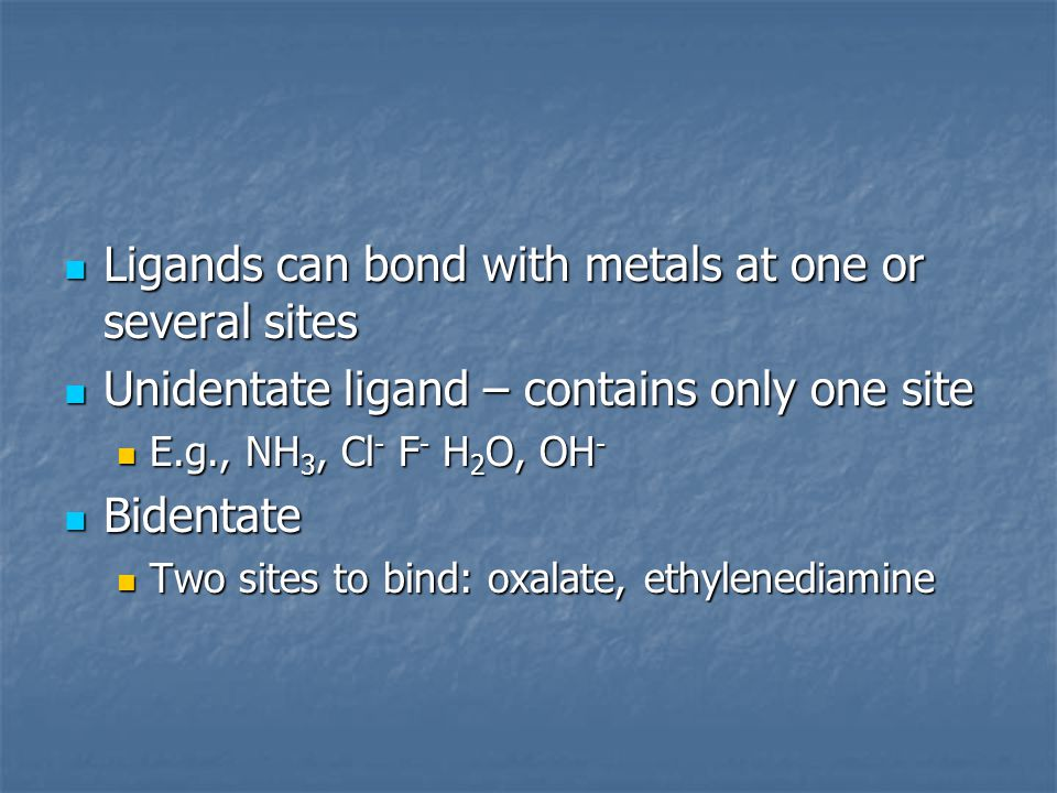 Ligands can bond with metals at one or several sites