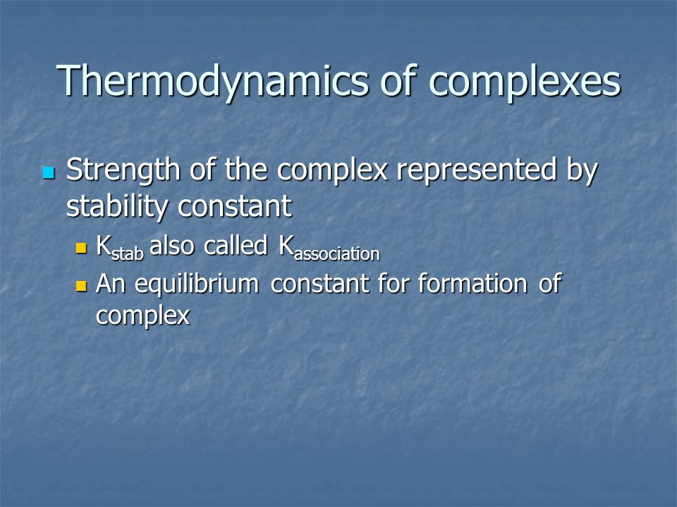 Thermodynamics of complexes