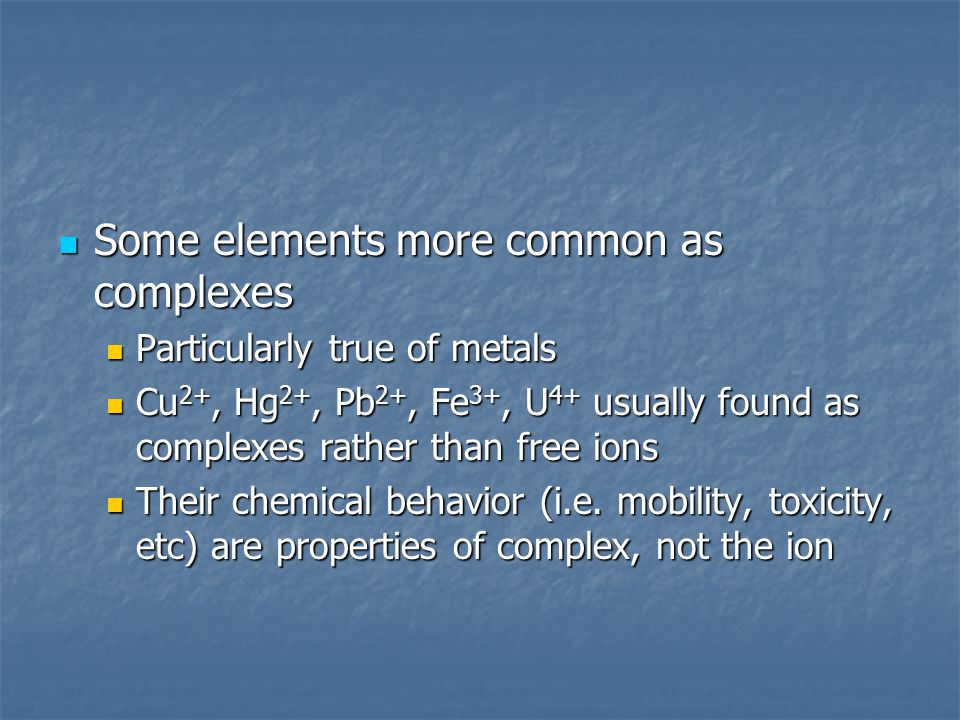 Some elements more common as complexes