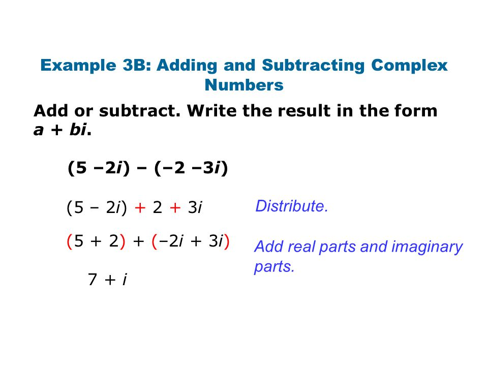 Example 3B: Adding and Subtracting Complex Numbers