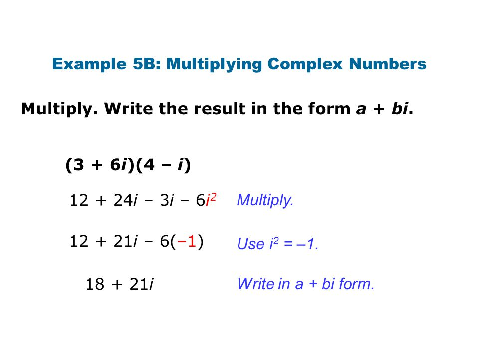Example 5B: Multiplying Complex Numbers
