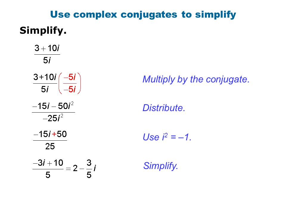 Use complex conjugates to simplify