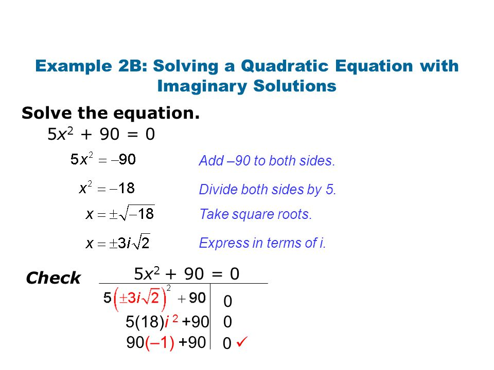Example 2B: Solving a Quadratic Equation with Imaginary Solutions
