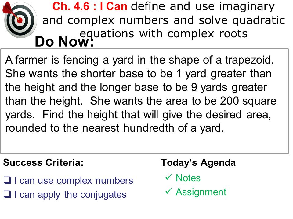 Ch. 4.6 : I Can define and use imaginary and complex numbers and solve quadratic equations with complex roots