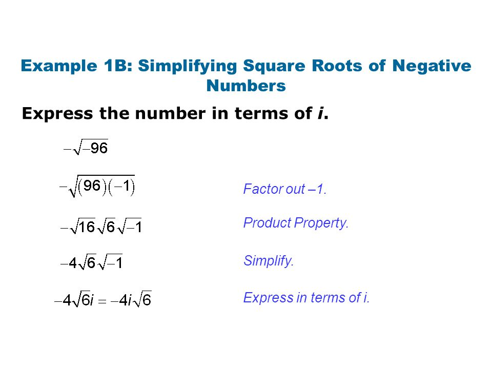 Example 1B: Simplifying Square Roots of Negative Numbers
