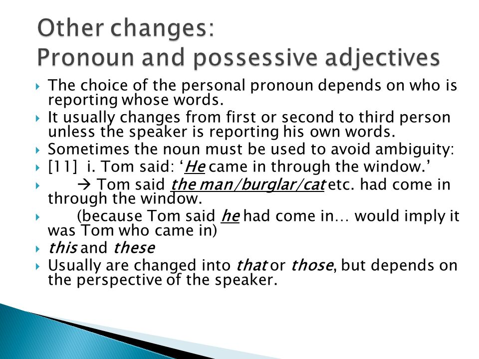 Other changes: Pronoun and possessive adjectives