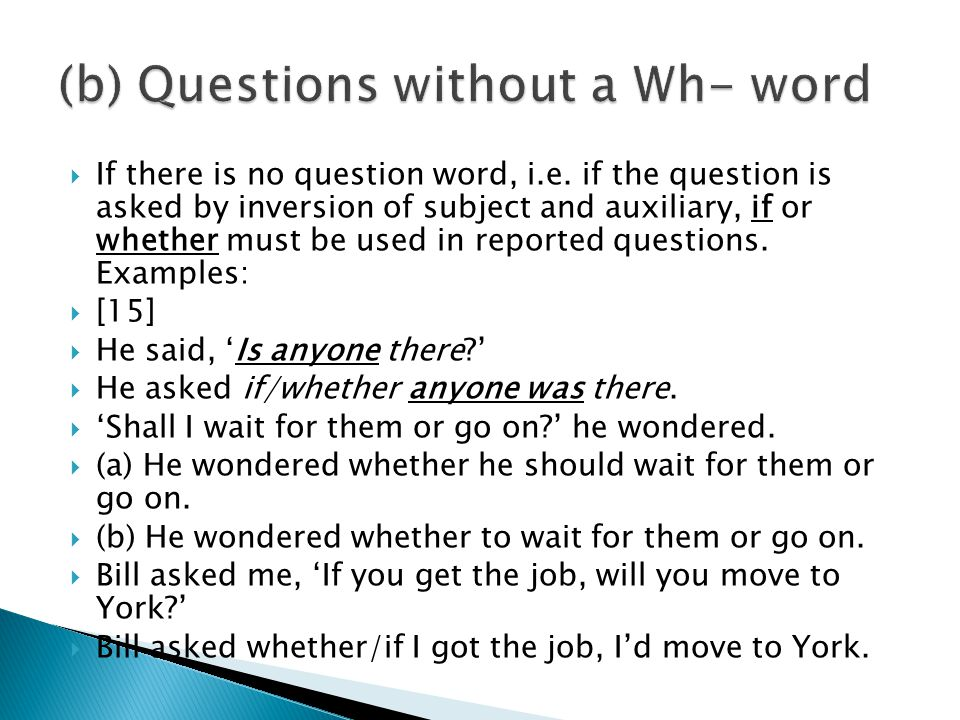 (b) Questions without a Wh- word