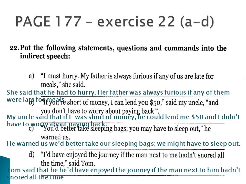 PAGE 177 – exercise 22 (a-d) She said that he had to hurry. Her father was always furious if any of them were late for meals.