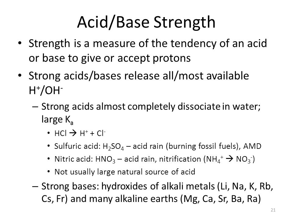 Acid/Base Strength Strength is a measure of the tendency of an acid or base to give or accept protons.