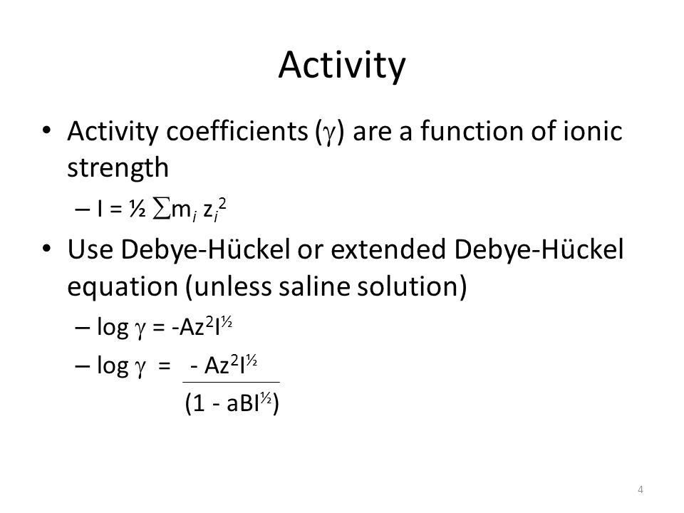 Activity Activity coefficients () are a function of ionic strength