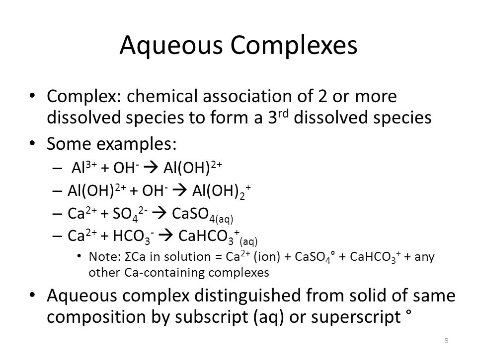 Aqueous Complexes Complex: chemical association of 2 or more dissolved species to form a 3rd dissolved species.