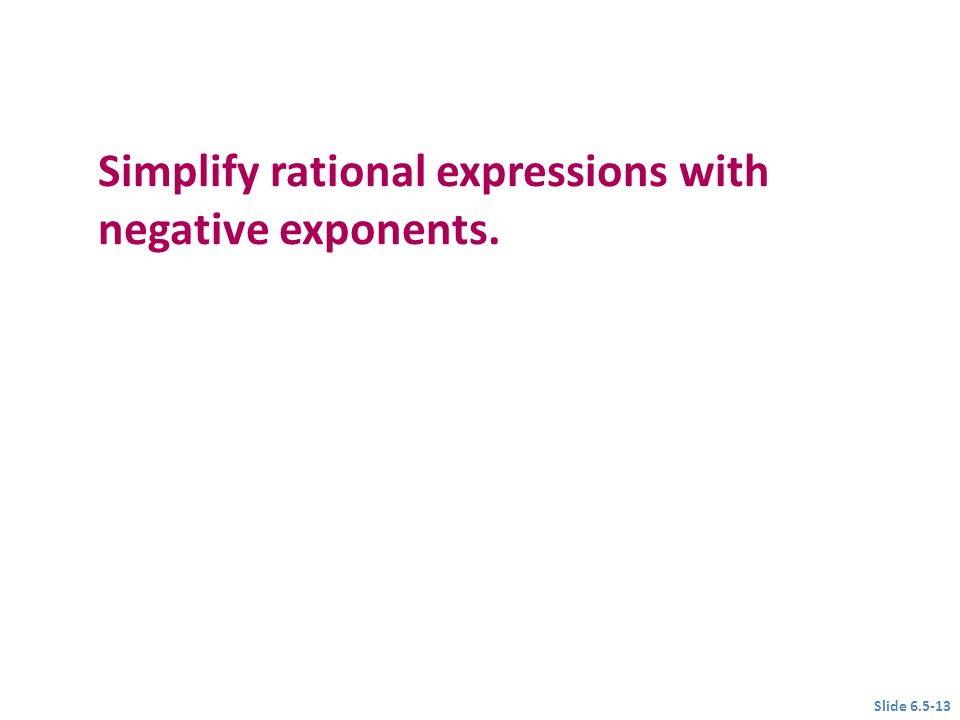 Simplify rational expressions with negative exponents.