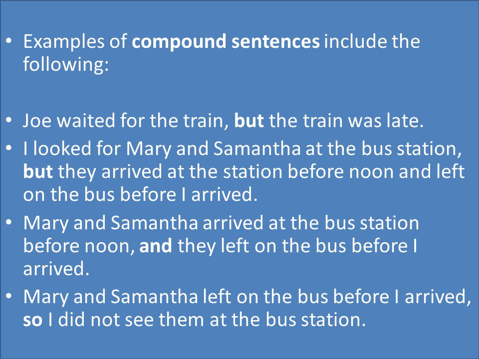Examples of compound sentences include the following: