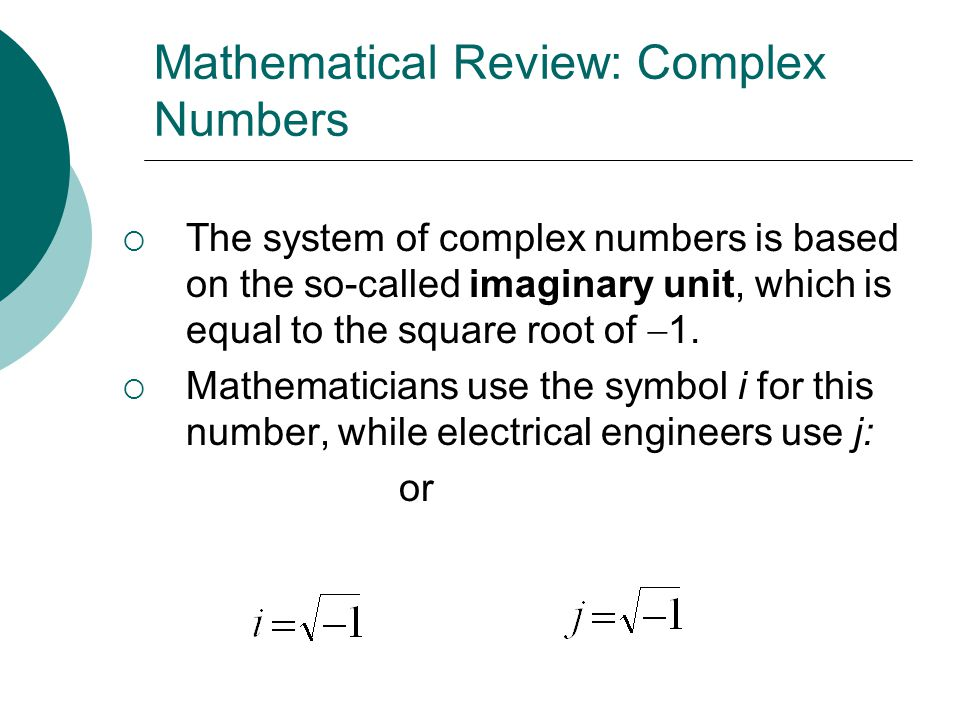 Mathematical Review: Complex Numbers