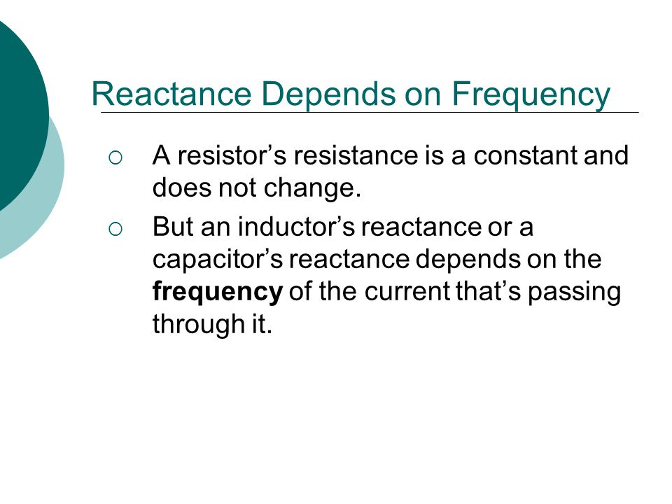 Reactance Depends on Frequency