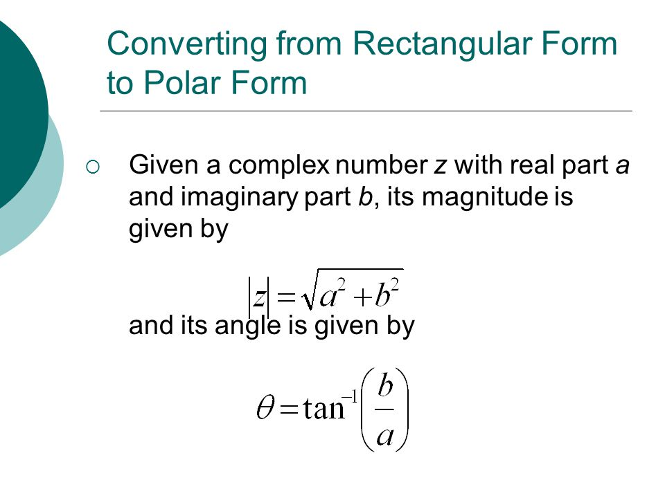 Converting from Rectangular Form to Polar Form