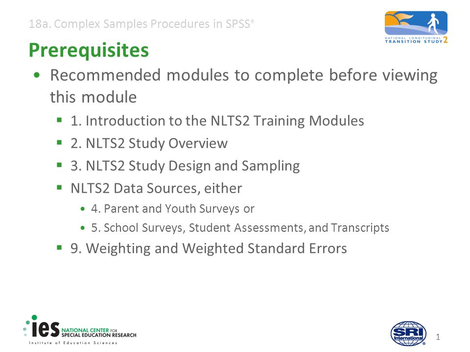 Prerequisites Recommended modules to complete before viewing this module (cont'd) NLTS2 Documentation.
