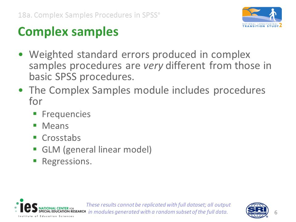 Complex samples Variation among methods for calculating standard errors.