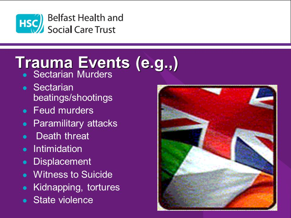 Trauma Events (e.g.,) Sectarian Murders Sectarian beatings/shootings