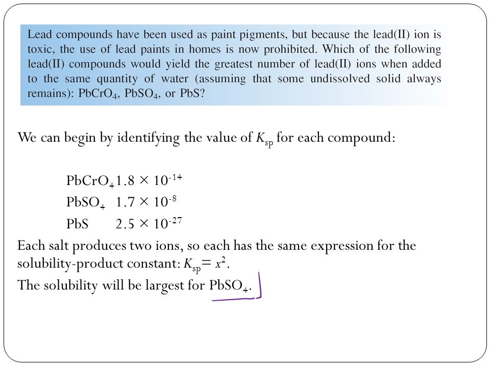 We can begin by identifying the value of Ksp for each compound: