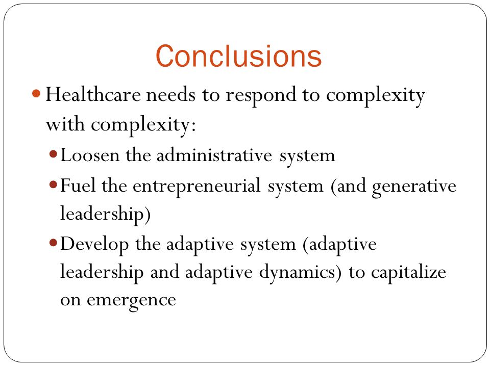 Conclusions Healthcare needs to respond to complexity with complexity: