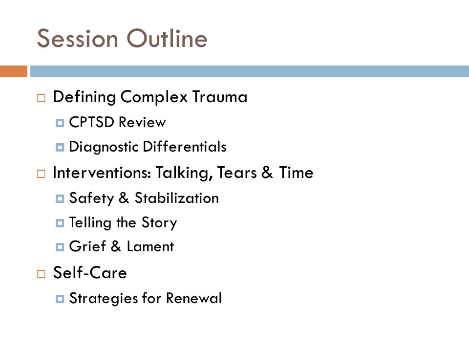 Session Outline Defining Complex Trauma