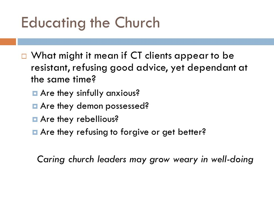 Caring church leaders may grow weary in well-doing