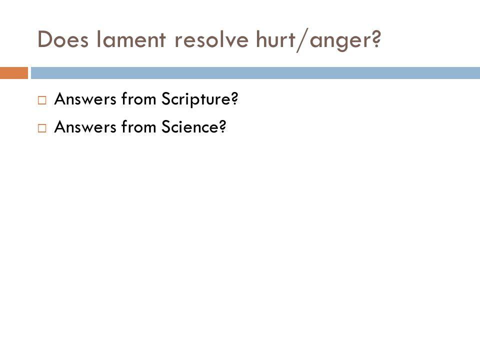Does lament resolve hurt/anger