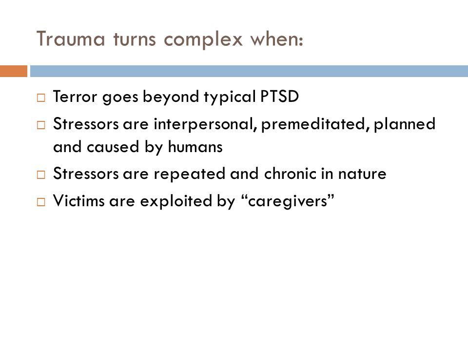 Trauma turns complex when: