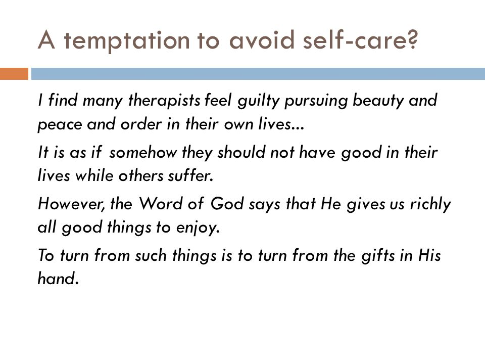 A temptation to avoid self-care