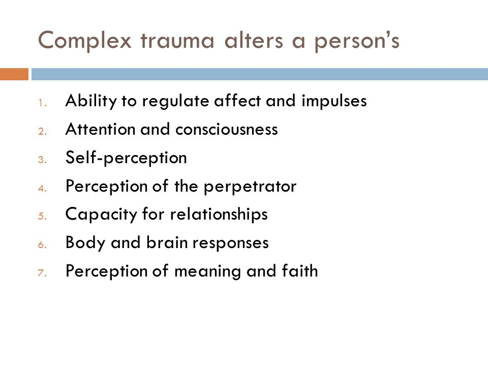 Complex trauma alters a person's