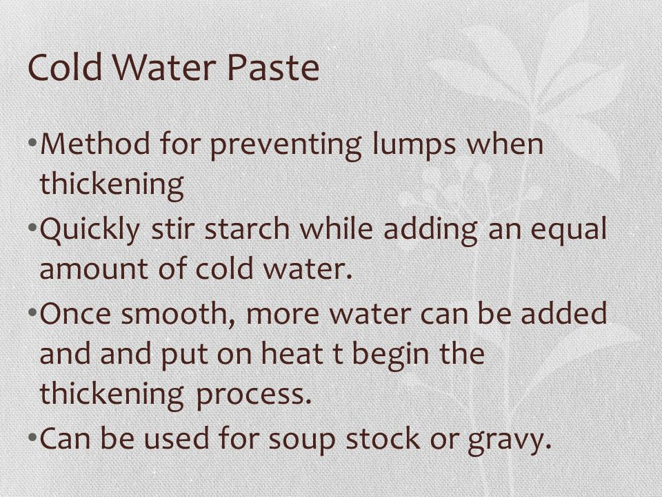 Cold Water Paste Method for preventing lumps when thickening