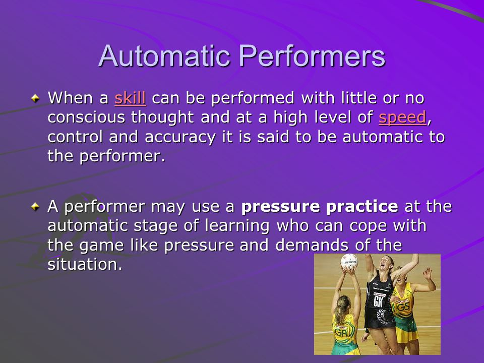 Automatic Performers