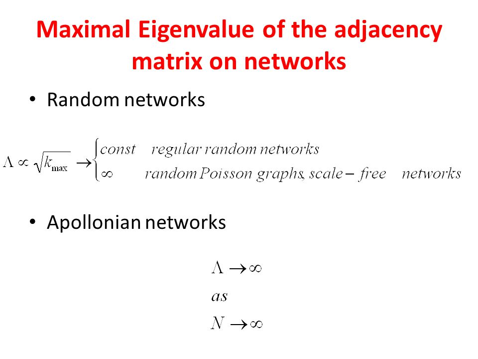 Maximal Eigenvalue of the adjacency matrix on networks