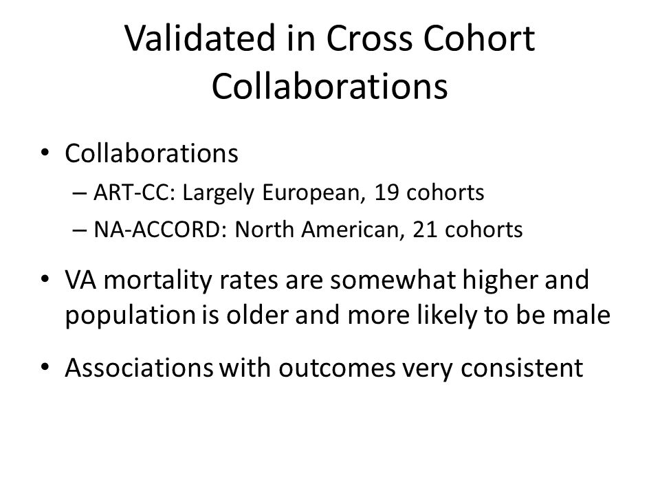 Validated in Cross Cohort Collaborations