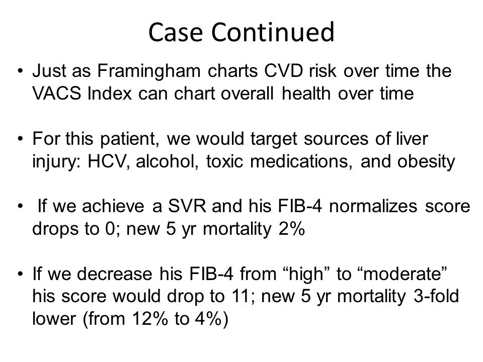 Case Continued Just as Framingham charts CVD risk over time the VACS Index can chart overall health over time.