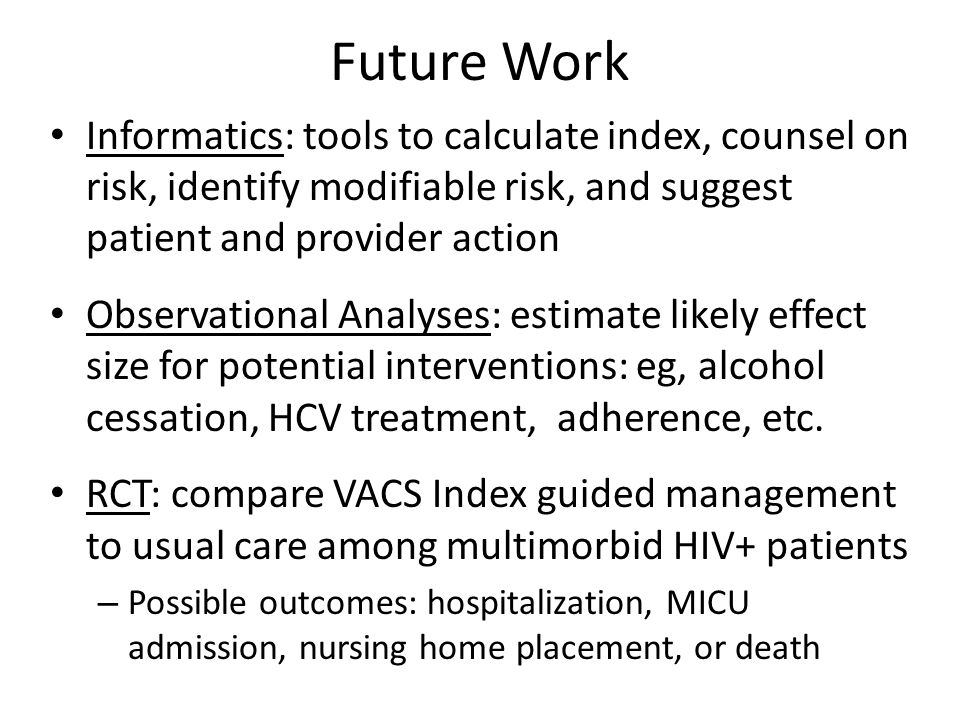 Future Work Informatics: tools to calculate index, counsel on risk, identify modifiable risk, and suggest patient and provider action.