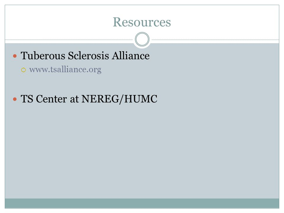 Resources Tuberous Sclerosis Alliance TS Center at NEREG/HUMC