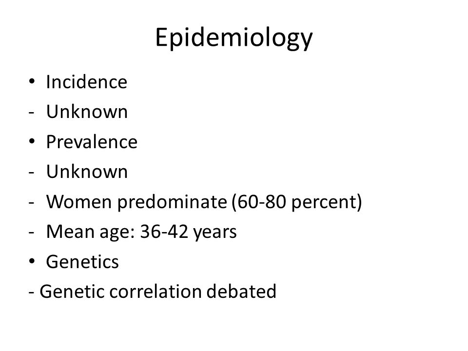 Epidemiology Incidence Unknown Prevalence