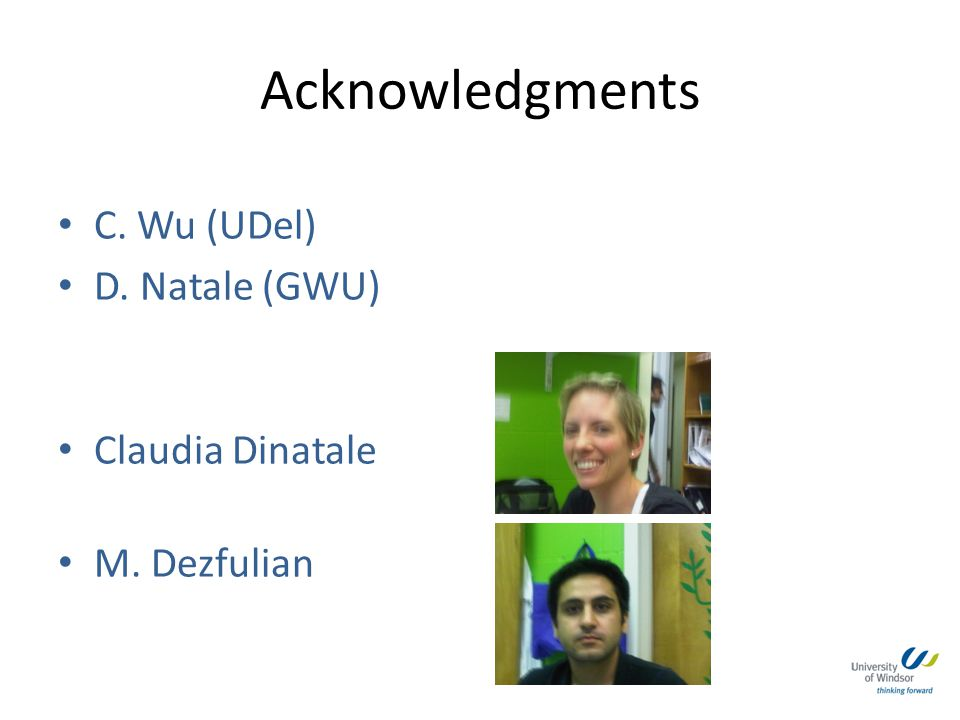 Acknowledgments C. Wu (UDel) D. Natale (GWU) Claudia Dinatale